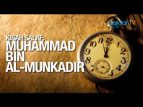 Kisah Salaf: Muhammad Bin Al-Munkadir - Ustadz Badru Salam, Lc