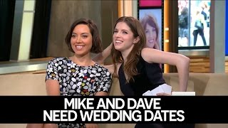 Anna Kendrick & Aubrey Plaza Interview | Mike and Dave Need Wedding Dates