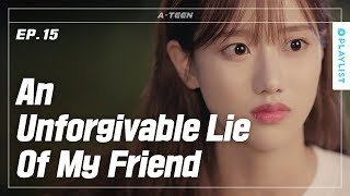 Download Lagu A Close Friend that I Can't Stand | A-TEEN | EP.15 (Click CC for ENG sub) Gratis STAFABAND