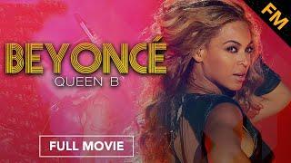 Beyoncé: Queen B (FULL DOCUMENTARY)
