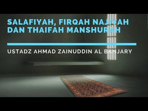 Salafiyah, Firqah Najiyah dan Thaifah Manshurah - al Ghuraba' #2 - Ustadz Ahmad Zainuddin Al-Banjary