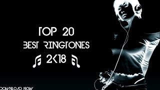 Top 20 Best Ringtones 2018 |Download Now|