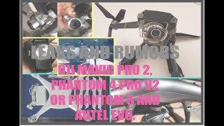 DJI Mavic Pro 2, DJI Phantom 4 Pro V2 Or DJI Phantom 5 and Evo Update