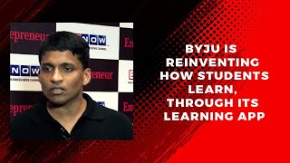 Byju Is Reinventing How Students Learn