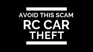 RC Car Theft - Watch For This Youtube Giveaway Scam
