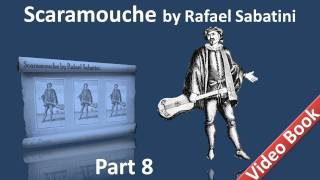 Part 8 - Scaramouche Audiobook by Rafael Sabatini - Book 3 (Chs 10-13)