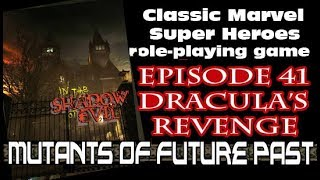MUTANTS - CLASSIC MARVEL RPG EPISODE 41 Dracula's revenge