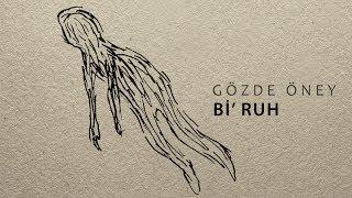 Bi' Ruh (Gözde Öney) 2017