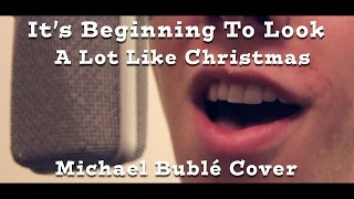 It 39 S Beginning To Look A Lot Like Christmas Michael Bublé
