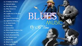Greatest Blues Songs Of All Time - The Best Of Blues Songs Collection