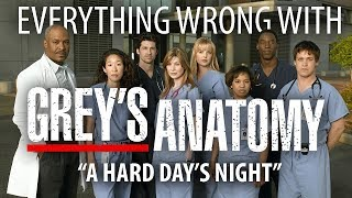 "Everything Wrong With Grey's Anatomy ""A Hard Day's Night"""