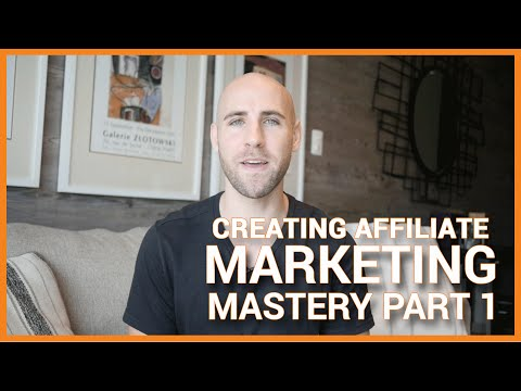 The Creation of Affiliate Marketing Mastery (Part 1)