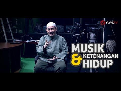 Kata Kata Nasehat: Musik Dan Ketenangan Hidup - Ustadz Ahmad Zainuddin, Lc.