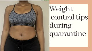 4 Easy Ways To Control Your Weight During the Lockdown/Quarantine| Weightloss Tips