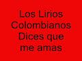 Los Lirios Colombianos (Dices [video]