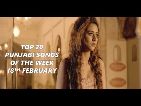 Top 20 Punjabi songs of the week 2018 (18th February)