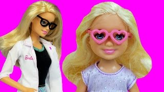 EYE Doctor ! CHELSEA needs glasses!  BARBIE is the Doctor