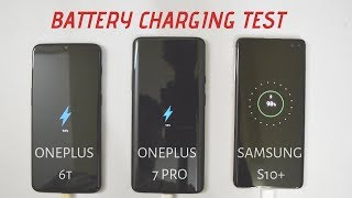 Battery Charging Test : Oneplus 6T vs Oneplus 7 Pro vs Samsung S10+ From 0-100%