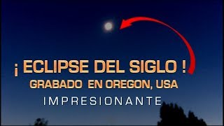 ASÍ SE VIO EL ECLIPSE TOTAL (link al final del video)