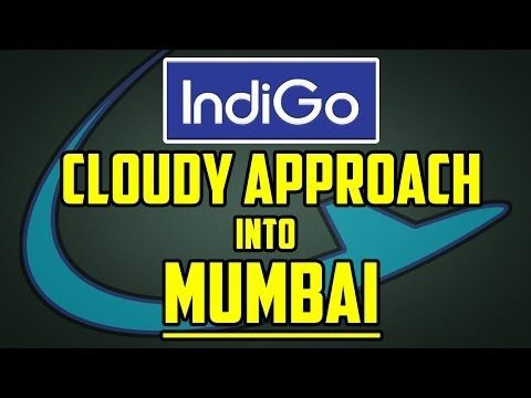 Cloudy Turbulent Landing in Mumbai || Indigo A320 [HD]