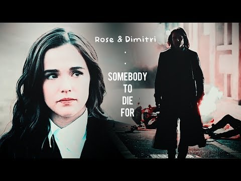 ►Rose & Dimitri (Vampire Academy) - Somebody to die for