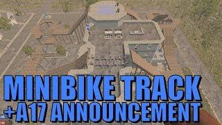 7 Days To Die - Mini Bike Track + A17 Announcement