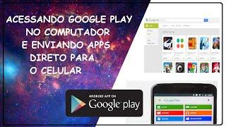 Acessando Google Play no PC e enviando apps direto para o celular (2013)