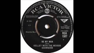 Kelley With The Nevada Showband Be My Man Rca 1966
