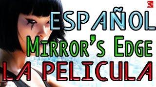 MIRROR'S EDGE PELICULA COMPLETA EN ESPAÑOL