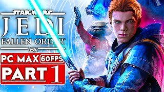 STAR WARS JEDI FALLEN ORDER Gameplay Walkthrough Part 1 [1080p HD 60FPS PC ULTRA] - No Commentary