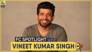 Vineet Kumar Singh | Mukkabaaz | In the Spotlight