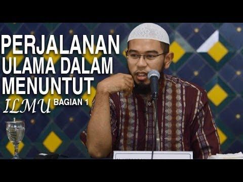 Ceramah Agama Islam: Perjalanan Ulama Dalam Menuntut Ilmu (Bagian 1) - Ustadz Nuzul Zikri