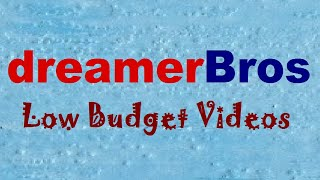 dreamerBros Low Budget Videos Cheap Intro