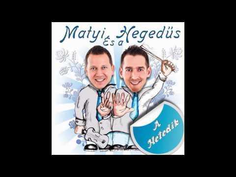 Matyi és A Hegedűs - Mi Lesz Ha Kilötyög 2016