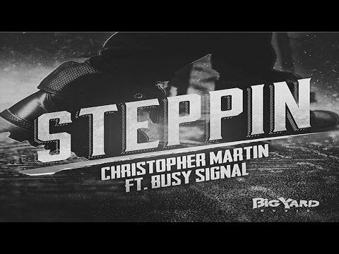 Chris Martin Ft Busy Signal - Steppin (Official Audio)