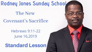 The New Covenant's Sacrifice, Hebrews 9:11-22, June 16, 2019, Sunday school lesson, standard