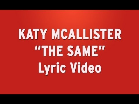 "Katy McAllister - ""The Same"" Lyric Video (New Original Song)"