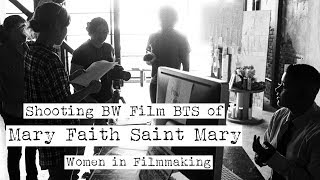 Shooting Tri-X 400 Behind the Scenes of Mary Faith Saint Mary - Women in Filmmaking