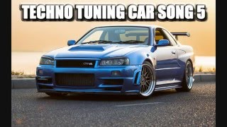Techno tuning car song 5