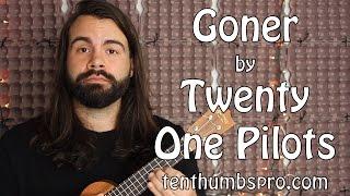 Goner - Twenty One Pilots - Ukulele Tutorial with tabs