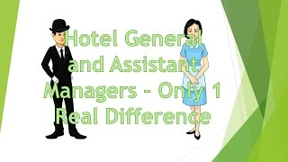 1 Real Difference between Hotel Assistant and General Managers