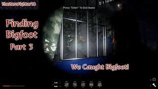 Finding Bigfoot Part 3: We Caught Bigfoot! - Bigfoot Gameplay with SAUBER