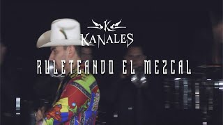 Kanales - Ruleteando El Mezcal Con Banda (Video Musical)