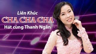 KARAOKE LK CHA CHA CHA SONG CA CÙNG THANH NGÂN