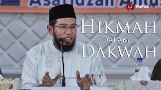 Kajian Umum : Hikmah Dalam Dakwah - Ustadz Muhammad Nuzul Dzikri, Lc.