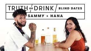 Blind Dates Play Truth or Drink (Sammy & Hana) | Truth or Drink | Cut