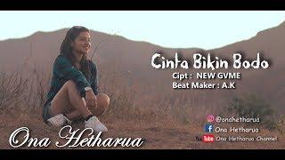 Download lagu CINTA BIKIN BODO - ONA HETHARUA