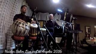 Haidar Salim Live in Concert- Los Angeles2016- Part 4