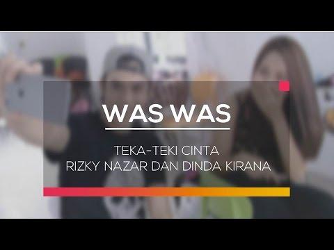 Teka Teki Cinta Rizky Nazar dan Dinda Kirana - Was Was 09/02/16