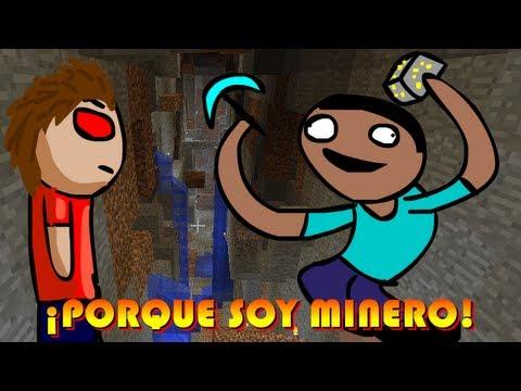 Minecraft | Porque soy MINERO!